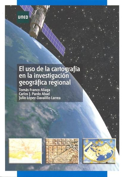 EL USO DE LA CARTOGRAFÍA EN LA INVESTIGACIÓN GEOGRÁFICA REGIONAL