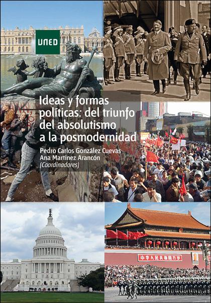 IDEAS Y FORMAS POLÍTICAS : DEL TRIUNFO DEL ABSOLUTISMO A LA POSMODERNIDAD