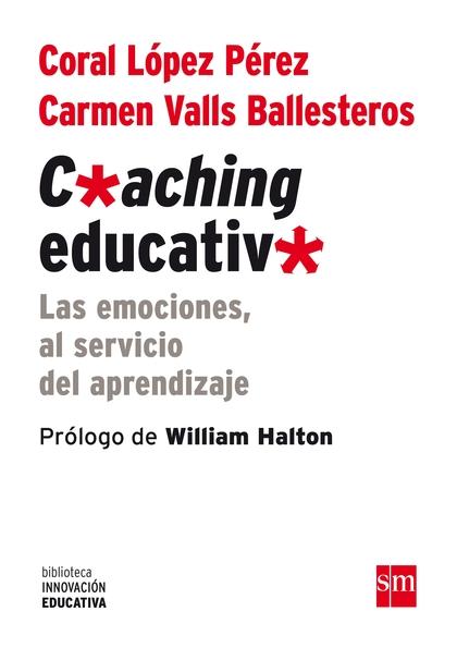 COACHING EDUCATIVO : LAS EMOCIONES, AL SERVICIO DEL APRENDIZAJE