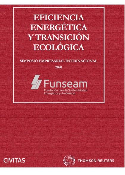 EFICIENCIA ENERGÉTICA Y TRANSICIÓN ECOLÓGICA (PAPEL + E-BOOK). SIMPOSIO EMPRESARIAL INTERNACION