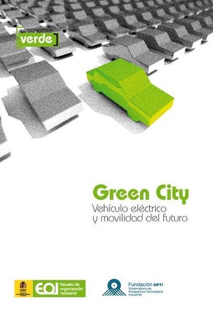 GREEN CITY : VEHÍCULO ELÉCTRICO Y MOVILIDAD DEL FUTURO
