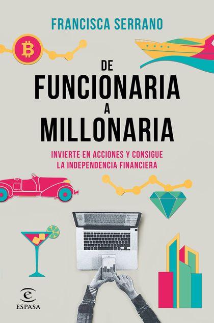 DE FUNCIONARIA A MILLONARIA. INVIERTE EN ACCIONES Y CONSIGUE LA INDEPENDENCIA FINANCIERA