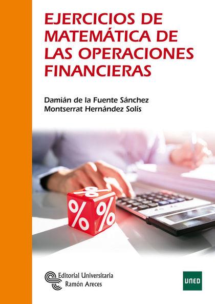 EJERCICIOS DE MATEMÁTICA DE LAS OPERACIONES FINANCIERAS.