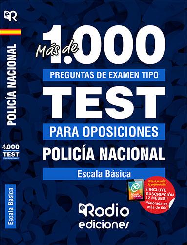 POLICÍA NACIONAL. ESCALA BÁSICA. MÁS DE 1.000 PREGUNTAS DE EXAMEN..