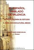 EL ESPAÑOL HABLADO DE VALENCIA. MATERIALES PARA SU ESTUDIO (PRESEEA) : NIVEL SOCIOCULTURAL MEDI