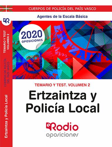 TEMARIO Y TEST. VOLUMEN 2. ERTZAINTZA Y POLICÍA LOCAL. AGENTES DE LA ESCALA BÁSI