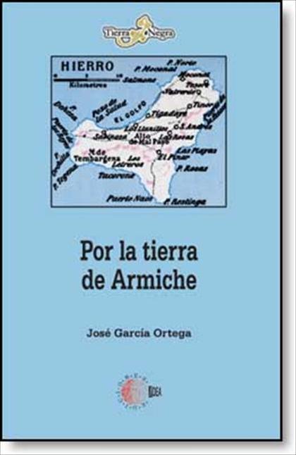 POR LA TIERRA DE ARMICHE