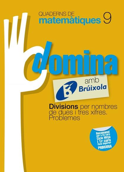 DOMINA, DIVISIONS PER NOMBRES DE DUES I TRES XIFRES, PROBLEMES, MATEMÀTIQUES, 4 EDUCACIÓ PRIMÀR