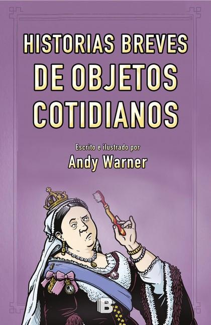 BREVE HISTORIA DE LOS OBJETOS COTIDIANOS