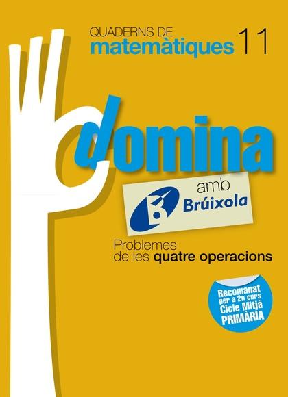 DOMINA, PROBLEMES DE LES QUATRE OPERACIONS, MATEMÀTIQUES, 4 EDUCACIÓ PRIMÀRIA (CATALUNYA, COMUN