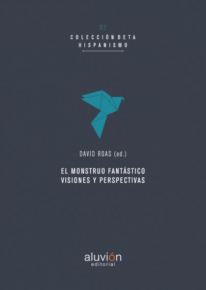 MONSTRUO FANTASTICO VISIONES Y PERSPECTIVAS.