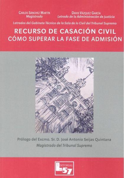 RECURSO DE CASACIÓN CIVIL. CÓMO SUPERAR LA FASE DE ADMISIÓN