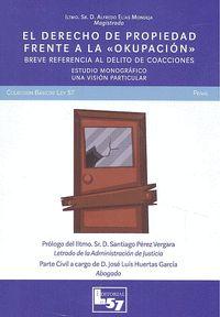 EL DERECHO A LA PROPIEDAD FRENTE A LA OKUPACIÓN. BREVE REFERENCIA AL DELITO DE COACCIONES