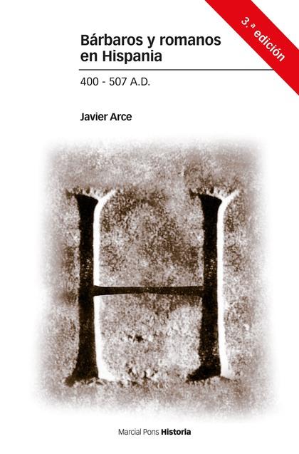 BÁRBAROS Y ROMANOS EN HISPANIA. 400-507 A.D..