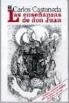 ENSEÑANZAS DE DON JUAN, LAS. PRÓLOGO DE OCTAVIO PAZ