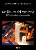 LOS LÍMITES DEL TERRITORIO: EL PAÍS VALENCIANO EN LA ENCRUCIJADA