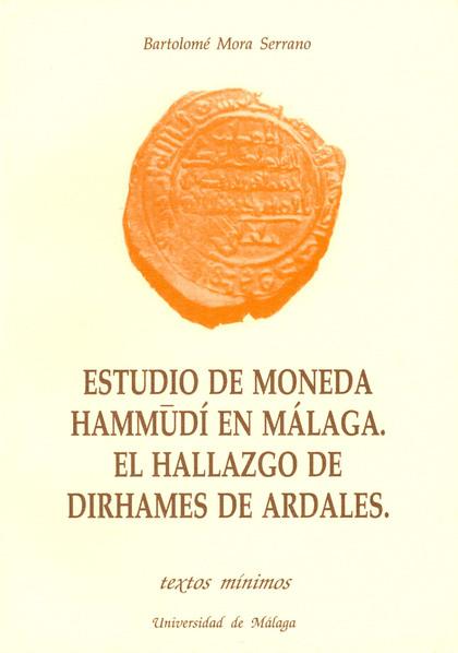 TEXTOS MINIMOS N.21 ESTUDIO MONEDA HAMMUDI.HALLAZGO DIRHAMES ARDALES