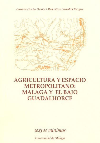 TEXTOS MINIMOS N.22 AGRICULTURA Y ESPACIO METROPOLITANO:BAJO GUADALHOR