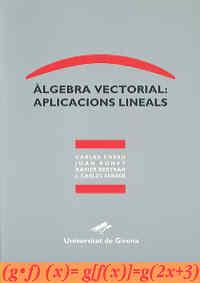 ÁLGEBRA VECTORIAL : APLICACIONS LINEALS