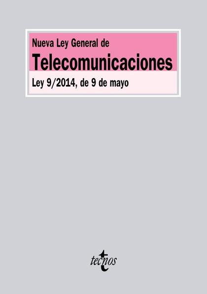 NUEVA LEY GENERAL DE TELECOMUNICACIONES. LEY 9/2014, DE 9 DE MAYO