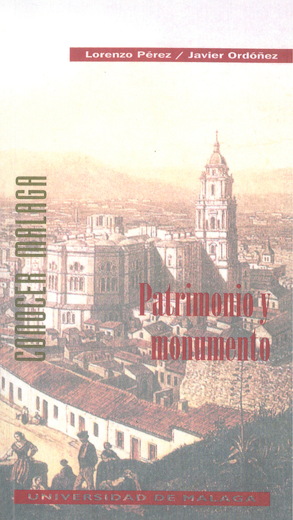 PATRIMONIO Y MONUMENTO (N.3 CONOCER MALAGA)
