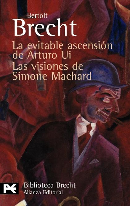 LA EVITABLE ASCENSIÓN DE ARTURO UI : LAS VISIONES DE SIMONE MACHARD