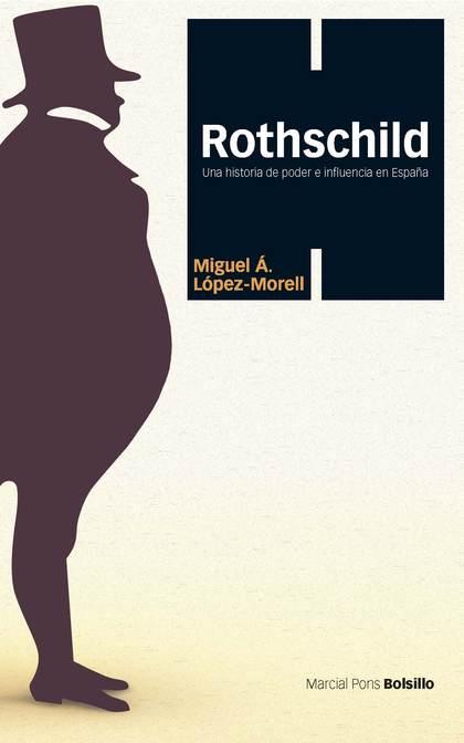 ROTHSCHILD. UNA HISTORIA DE PODER E INFLUENCIA EN ESPAÑA