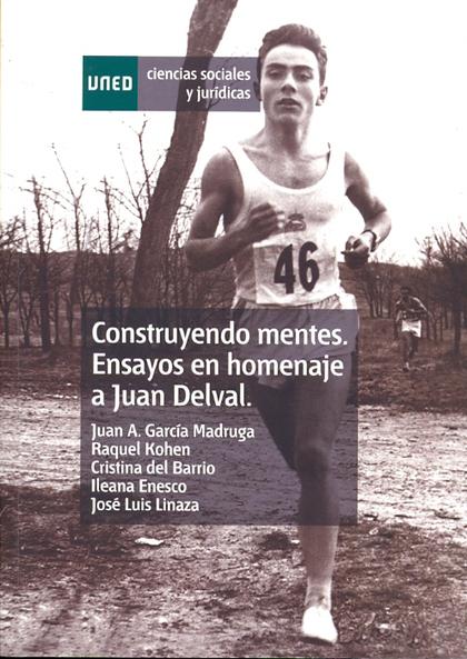 CONSTRUYENDO MENTES : ENSAYOS EN HOMENAJE A JUAN DELVAL = CONSTRUCTING MINDS : ESSAYS IN HONOR