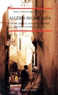 ALGÈRIA SEGRESTADA : ENTRE EXERCIT, FONAMENTALISME, HISTORIA D´UNA PAU DIFICIL