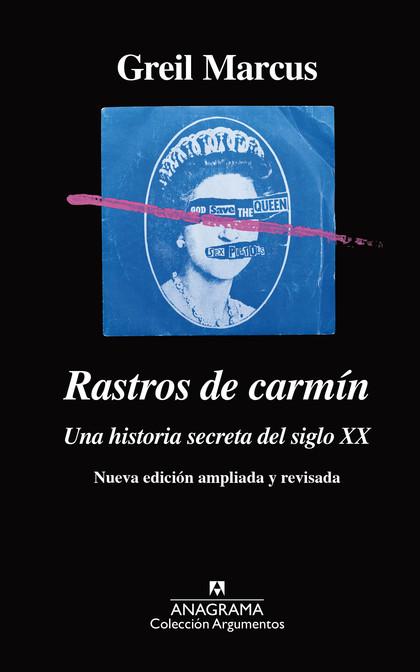 RASTROS DE CARMÍN. UNA HISTORIA SECRETA DEL SIGLO XX