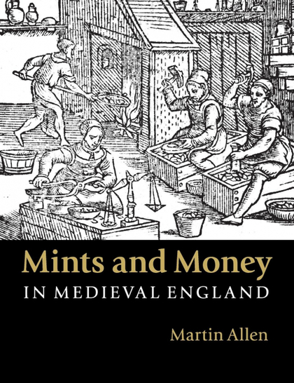 MINTS AND MONEY IN MEDIEVAL ENGLAND