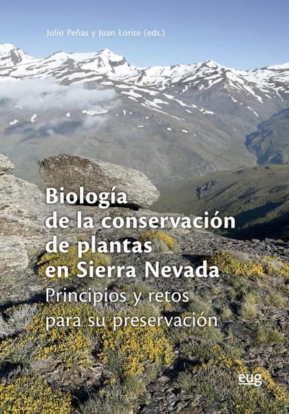 BIOLOGÍA DE LA CONSERVACIÓN DE PLANTAS EN SIERRA NEVADA. PRINCIPIOS Y RETOS PARA SU PRESERVACIÓ
