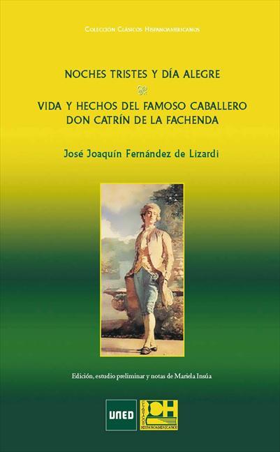 NOCHES TRISTES Y DÍA ALEGRE : VIDA Y HECHOS DEL FAMOSO CABALLERO DON CATRÍN DE LA FACHENDA