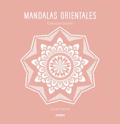MANDALAS ORIENTALES                                                             COLECCIÓN BOLSI