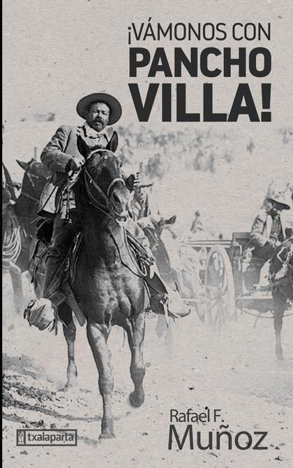 ¡VÁMONOS CON PANCHO VILLA!.