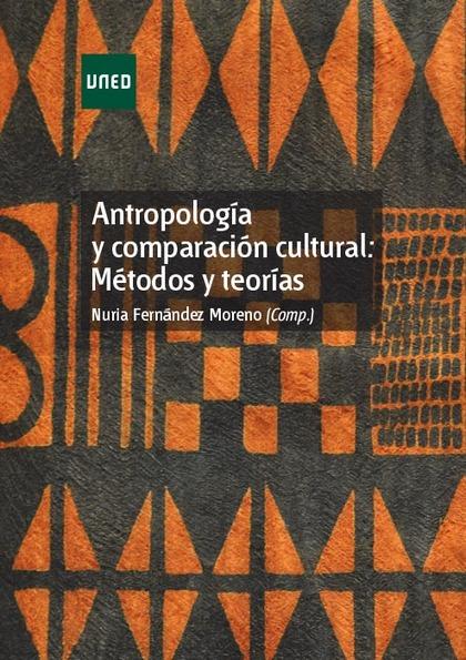 ANTROPOLOGÍA Y COMPARACIÓN CULTURAL : MÉTODOS Y TEORÍAS