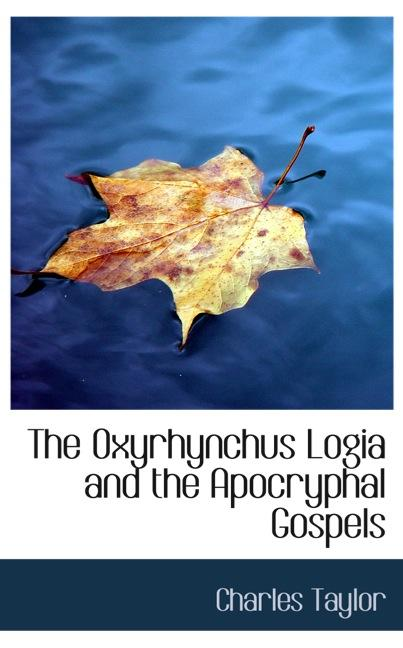 The Oxyrhynchus Logia and the Apocryphal Gospels