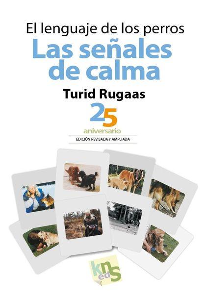 EL LENGUAJE DE LOS PERROS. LAS SEÑALES DE CALMA. 25 ANIVERSARIO. EDICIÓN REVISADA Y AMPLIADA