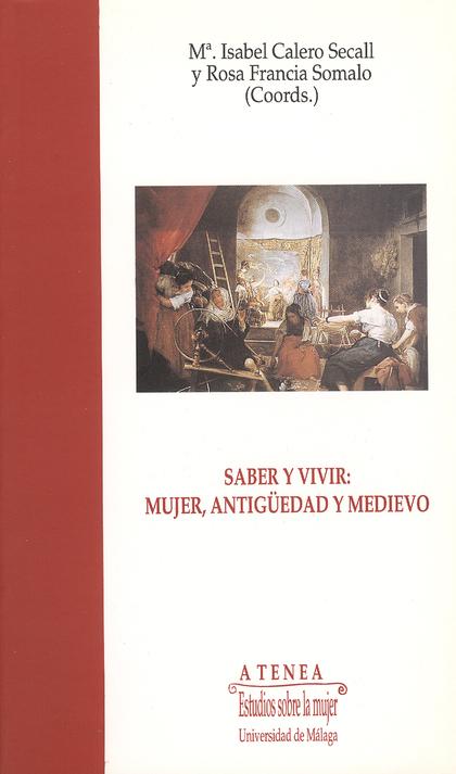 Saber y vivir mujer, antigüedades y medievo