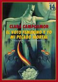 EL VOTO FEMENINO Y YO: MI PECADO MORTAL.