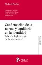 CONFIRMACIÓN DE LA NORMA Y EQUILIBRIO EN LA IDENTIDAD.. SOBRE LA LEGITIMACIÓN DE LA PENA ESTATA