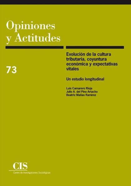 EVOLUCIÓN DE LA CULTURA TRIBUTARIA, COYUNTURA ECONÓMICA Y EXPECTATIVAS VITALES,