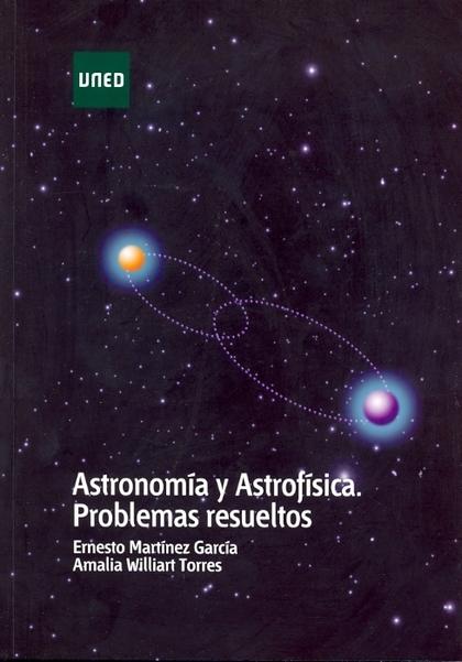 ASTRONOMÍA Y ASTROFÍSICA : PROBLEMAS RESUELTOS