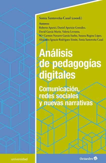 ANÁLISIS DE PEDAGOGÍAS DIGITALES. COMUNICACIÓN, REDES SOCIALES Y NUEVAS NARRATIVAS