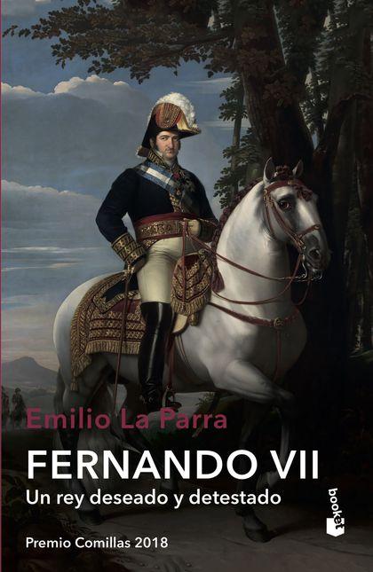 FERNANDO VII                                                                    UN REY DESEADO