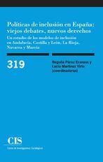 POLÍTICAS DE INCLUSIÓN EN ESPAÑA: VIEJOS DEBATES, NUEVOS DERECHOS. UN ESTUDIO DE LOS MODELOS DE