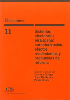 SISTEMAS ELECTORALES EN ESPAÑA: CARACTERIZACIÓN, EFECTOS, RENDIMIENTOS Y PROPUES.