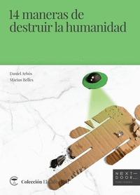 14 MANERAS DE DESTRUIR LA HUMANIDAD.