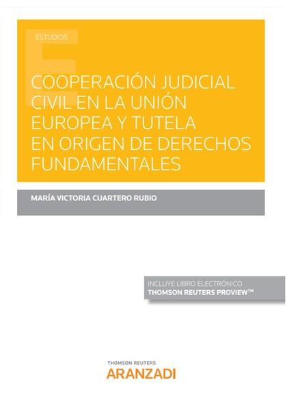 COOPERACION JUDICIAL CIVIL UNION EUROPEA TUTELA EN ORIGEN.