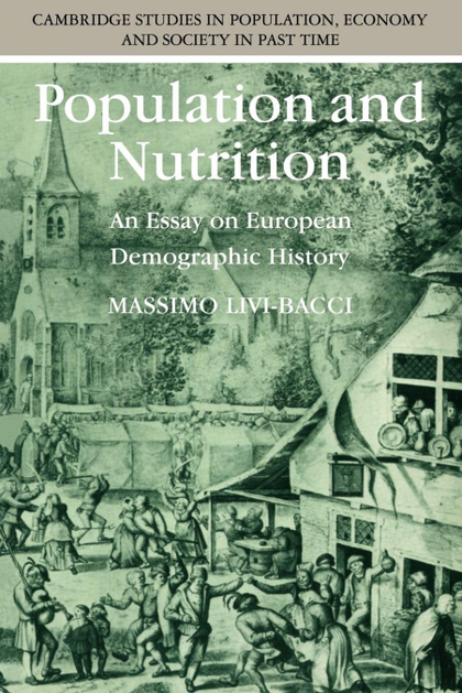 POPULATION AND NUTRITION. AN ESSAY ON EUROPEAN DEMOGRAPHIC HISTORY